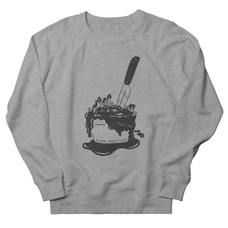Madison's Dark Poutine - BLACK Men's French Terry Sweatshirt by Dark Poutine Podcast Swag
