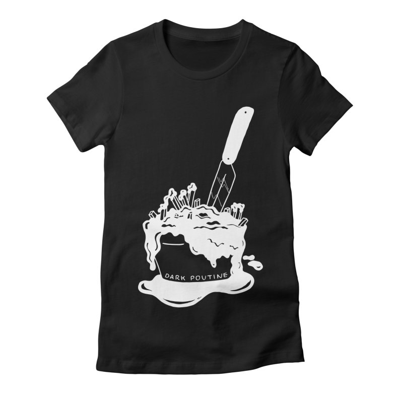 Madison's Dark Poutine - WHITE Women's Fitted T-Shirt by Dark Poutine Podcast Swag