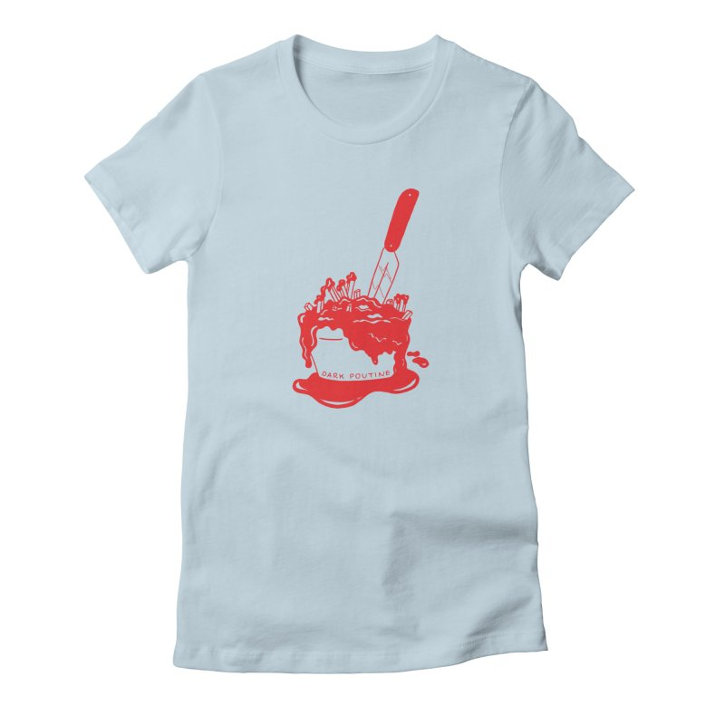 Madison's Dark Poutine - RED Women's T-Shirt by Dark Poutine Podcast Swag