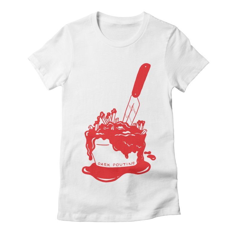 Madison's Dark Poutine - RED Women's Fitted T-Shirt by Dark Poutine Podcast Swag