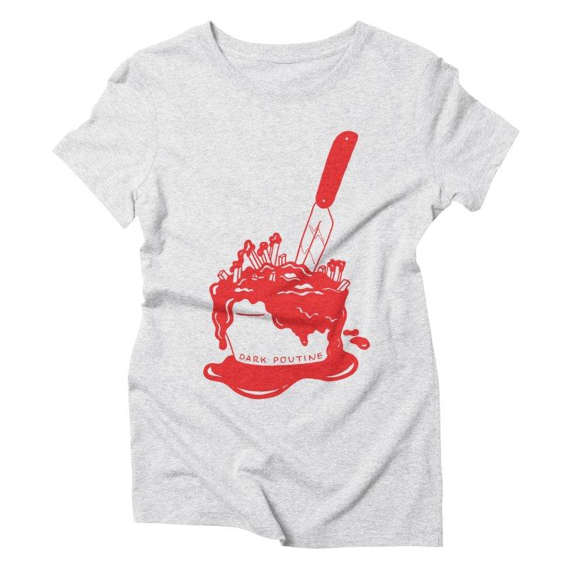 Madison's Dark Poutine - RED Women's Triblend T-Shirt by Dark Poutine Podcast Swag