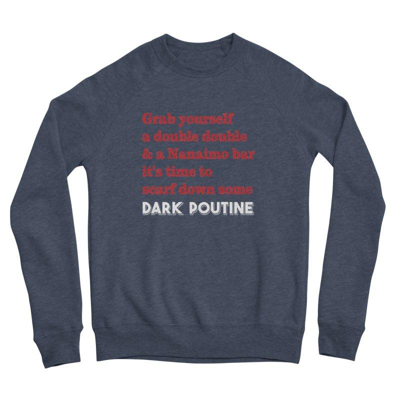 Dark Poutine Intro Women's Sponge Fleece Sweatshirt by Dark Poutine Podcast Swag