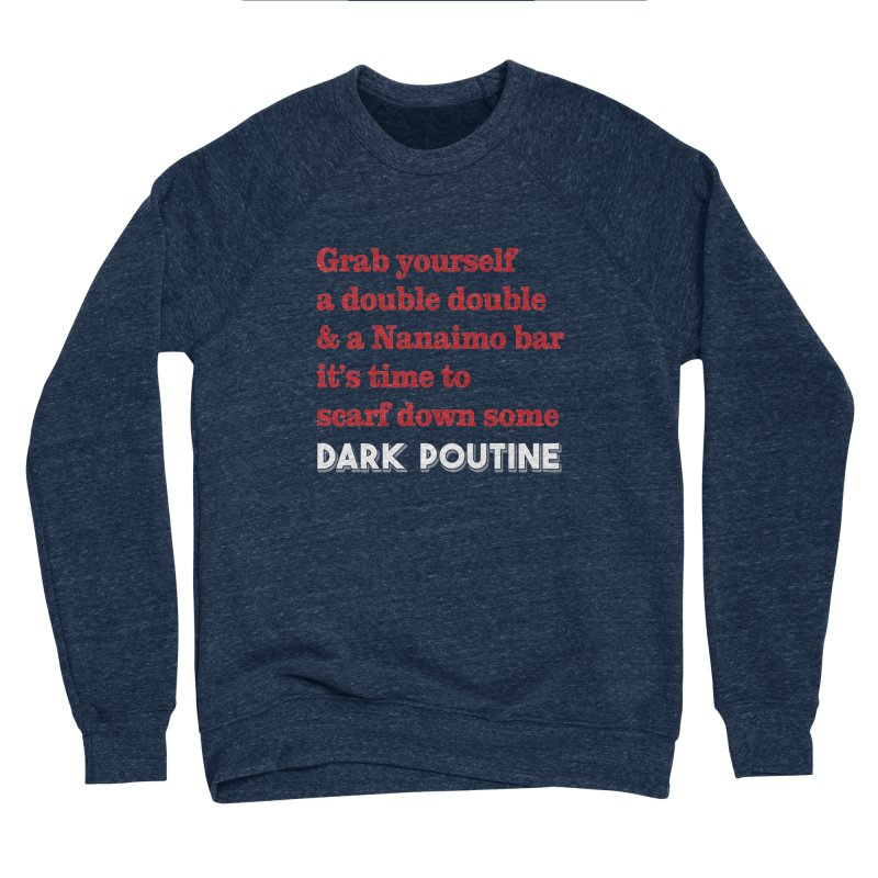 Dark Poutine Intro Women's Sponge Fleece Sweatshirt by Dark Poutine Podcast Swag