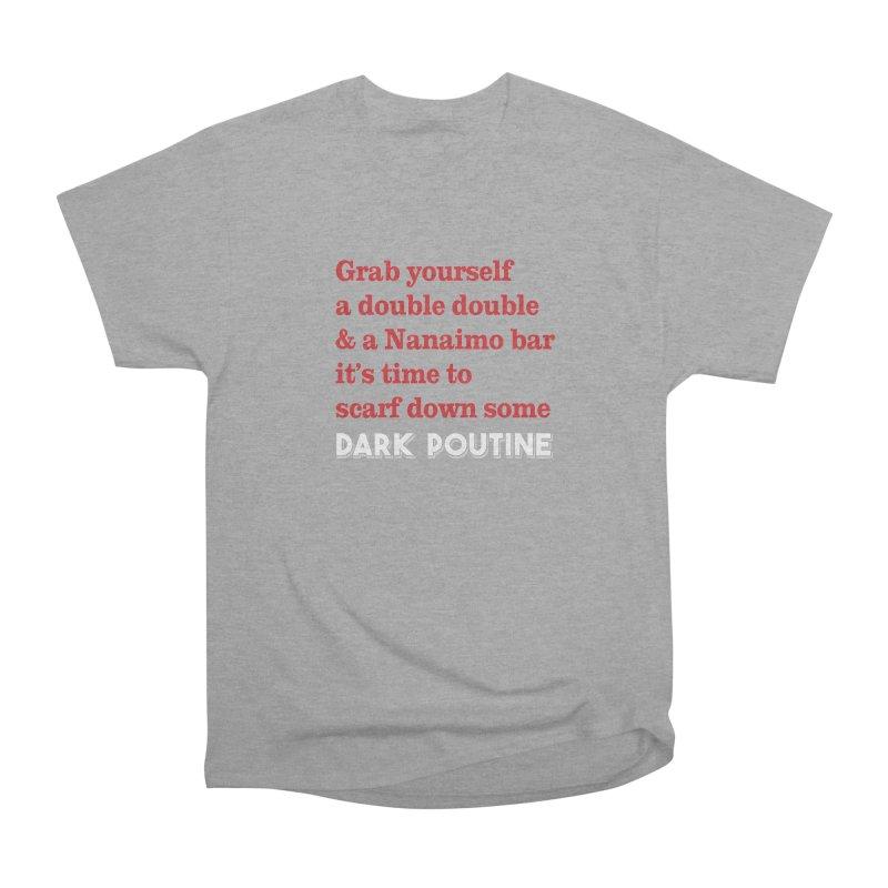 Dark Poutine Intro Men's Heavyweight T-Shirt by Dark Poutine Podcast Swag