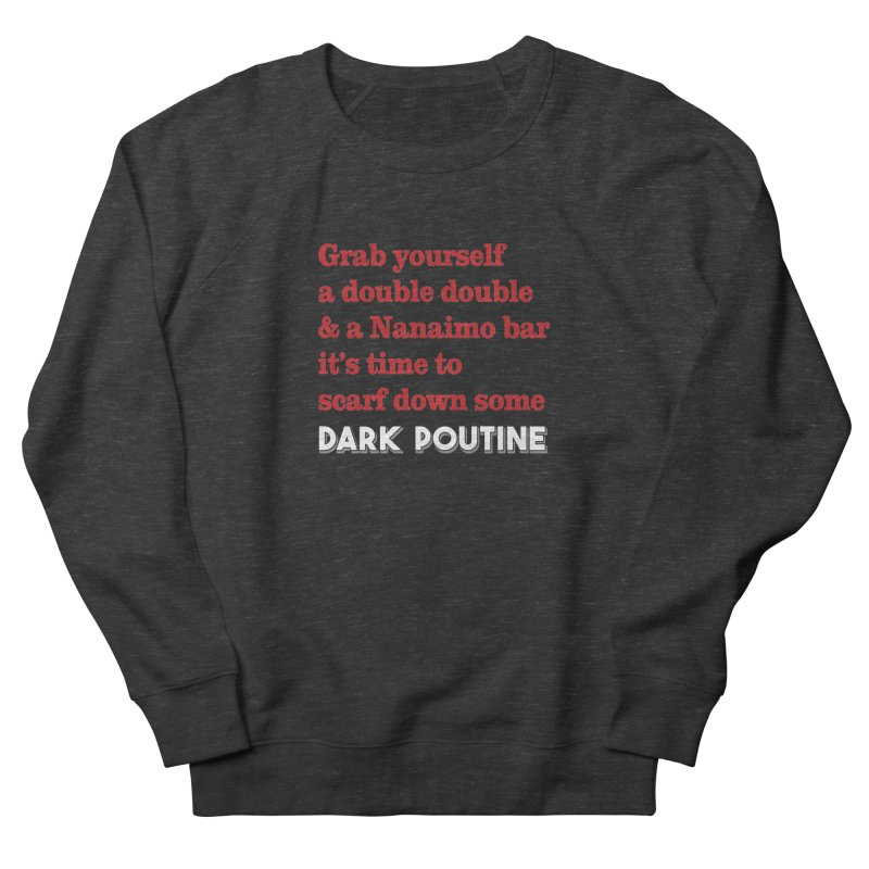 Dark Poutine Intro Women's French Terry Sweatshirt by Dark Poutine Podcast Swag