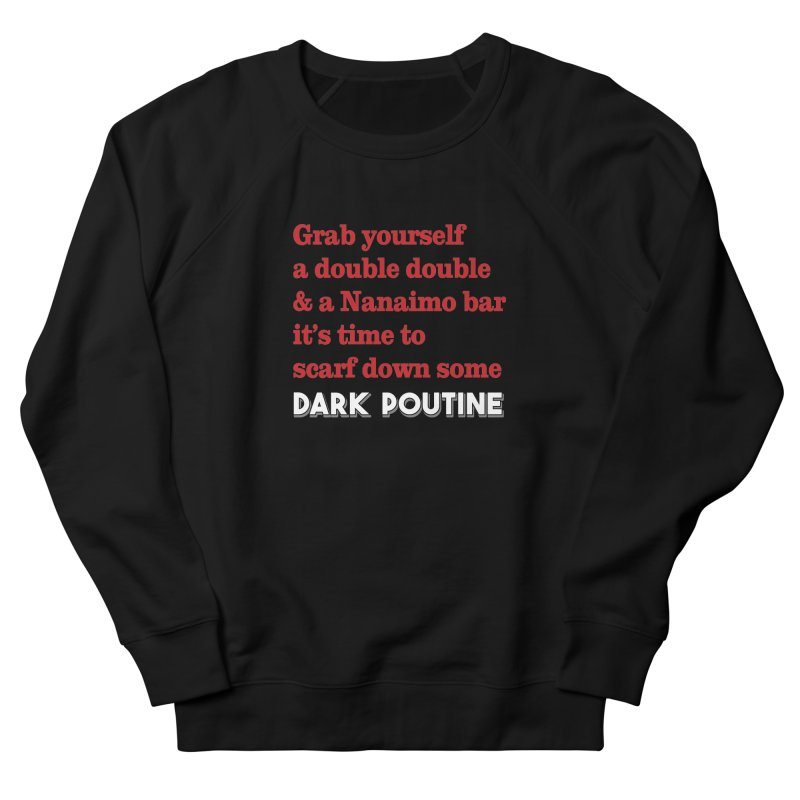 Dark Poutine Intro Men's French Terry Sweatshirt by Dark Poutine Podcast Swag