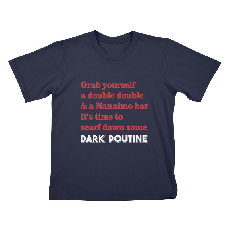 Dark Poutine Intro Kids T-Shirt by Dark Poutine Podcast Swag