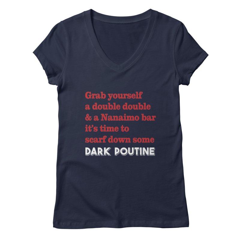 Dark Poutine Intro Women's Regular V-Neck by Dark Poutine Podcast Swag