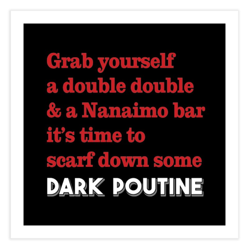 Dark Poutine Intro Home Fine Art Print by Dark Poutine Podcast Swag