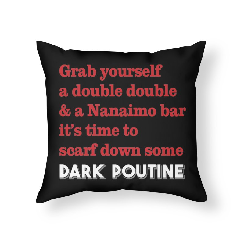 Dark Poutine Intro Home Throw Pillow by Dark Poutine Podcast Swag