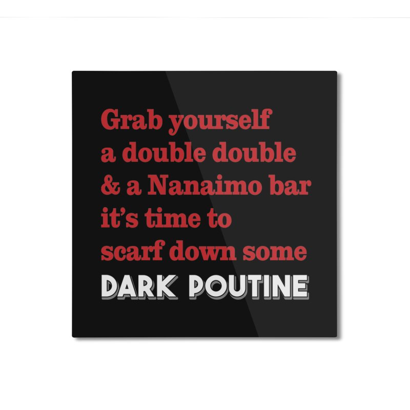 Dark Poutine Intro Home Mounted Aluminum Print by Dark Poutine Podcast Swag