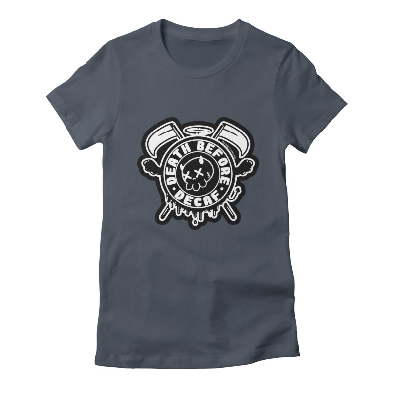 Death Before Decaf Black Women's T-Shirt by Darling Homebody