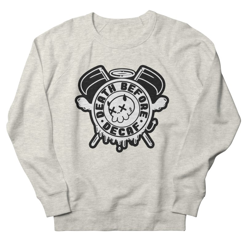 Death Before Decaf White Women's Sweatshirt by Darling Homebody