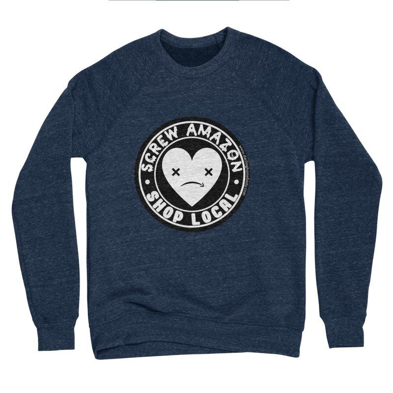Screw Amazon Shop Local - Black Women's Sweatshirt by Darling Homebody