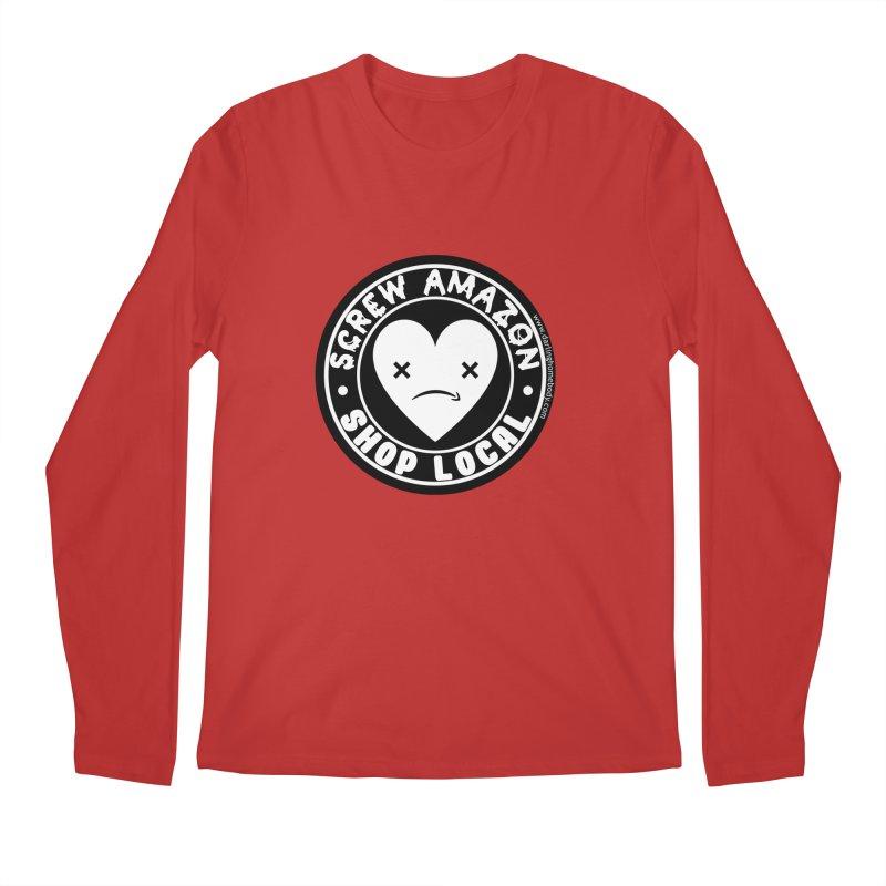 Screw Amazon Shop Local - Black Men's Longsleeve T-Shirt by Darling Homebody