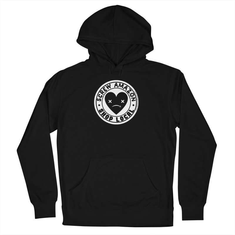 Screw Amazon Shop Local - White Men's Pullover Hoody by Darling Homebody