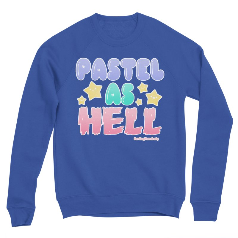 Pastel As Hell Version 1 Women's Sweatshirt by Darling Homebody