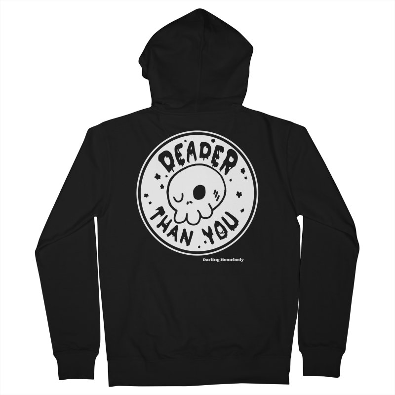 Deader Than You Women's Zip-Up Hoody by Darling Homebody