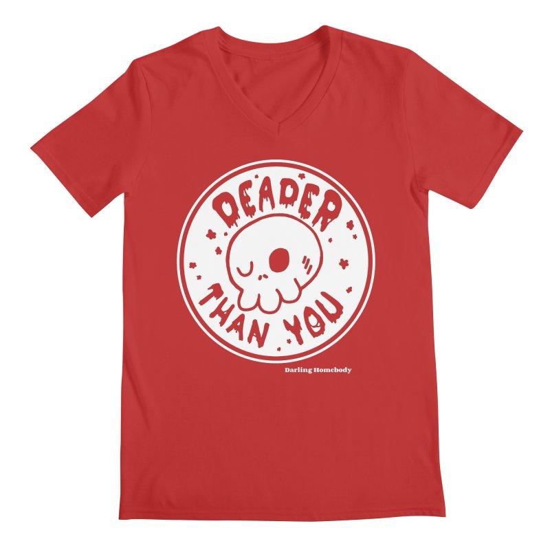 Deader Than You Men's V-Neck by Darling Homebody