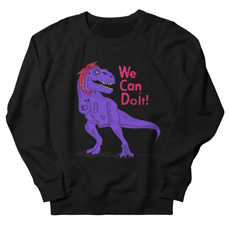 We Can Do it Women's French Terry Sweatshirt by darruda's Artist Shop