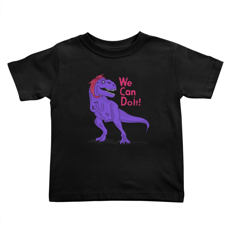 We Can Do it Kids Toddler T-Shirt by darruda's Artist Shop
