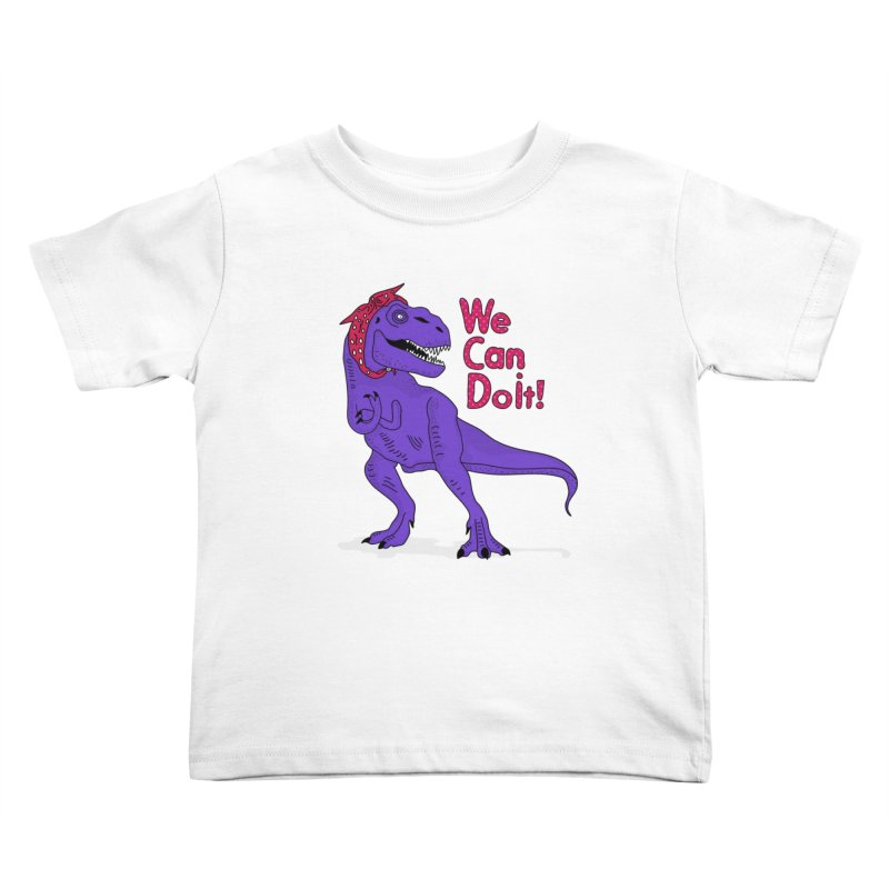 We Can Do it Kids Toddler T-Shirt by darruda's Artist Shop