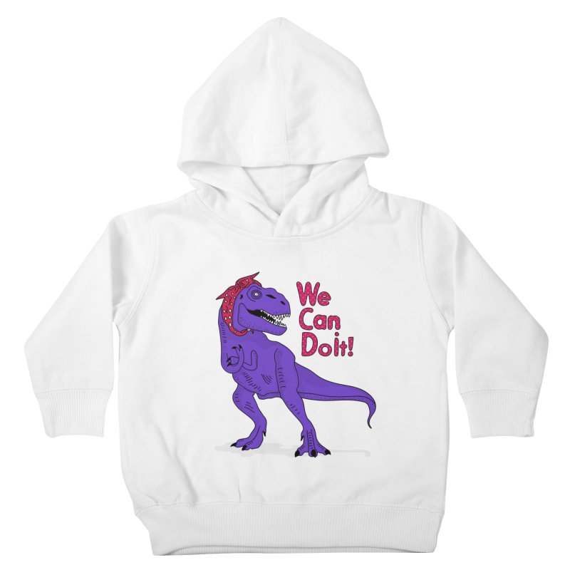 We Can Do it Kids Toddler Pullover Hoody by darruda's Artist Shop