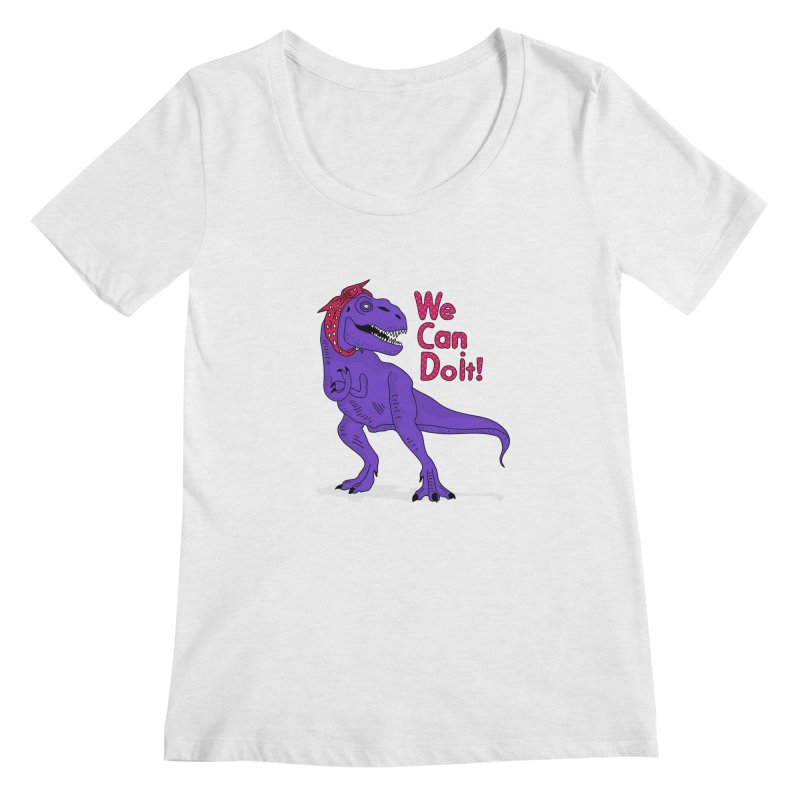 We Can Do it Women's Regular Scoop Neck by darruda's Artist Shop