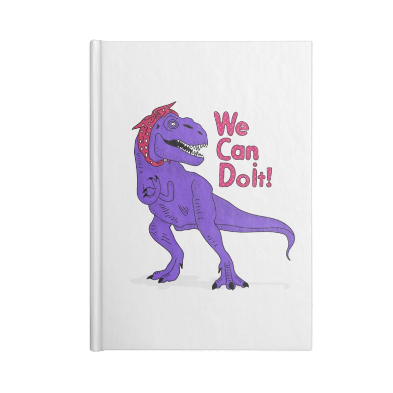 We Can Do it Accessories Blank Journal Notebook by darruda's Artist Shop