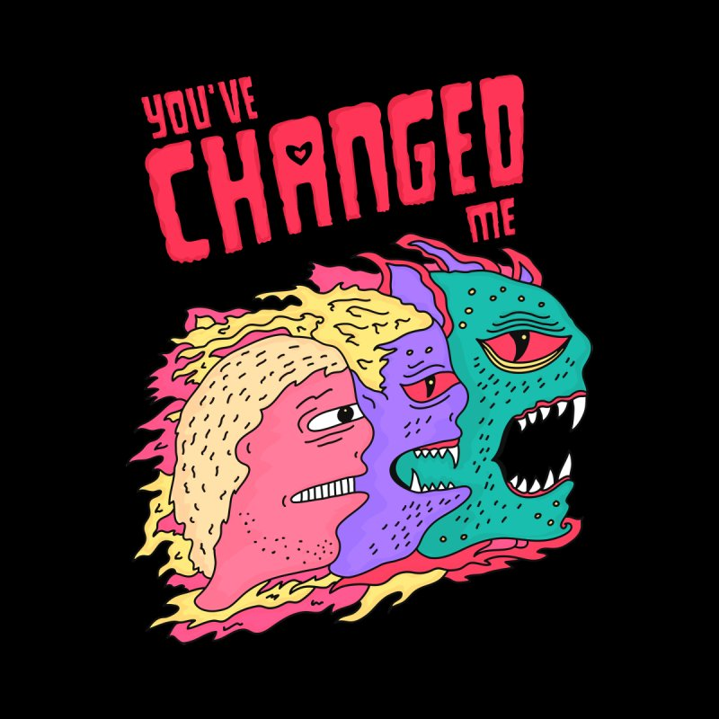 You've Changed Me Women's T-Shirt by darruda's Artist Shop