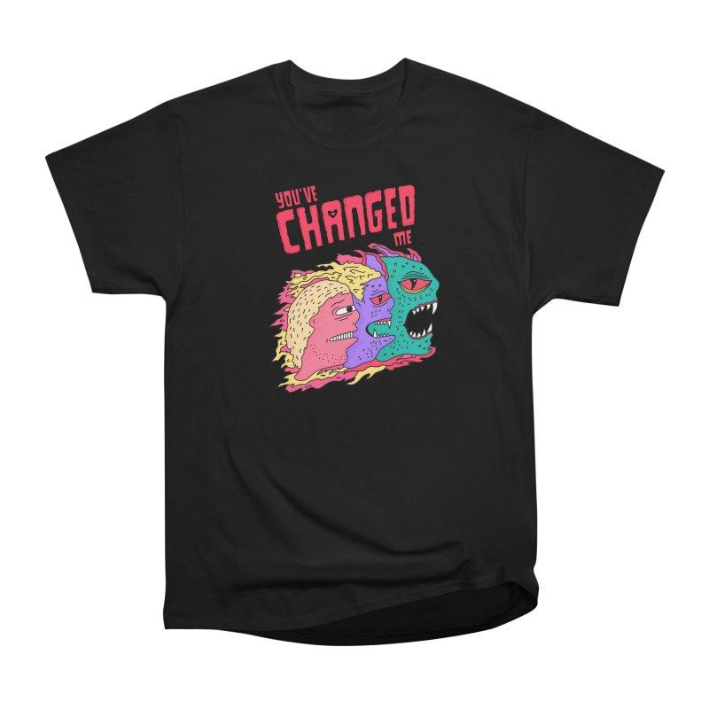 You've Changed Me Women's Heavyweight Unisex T-Shirt by darruda's Artist Shop