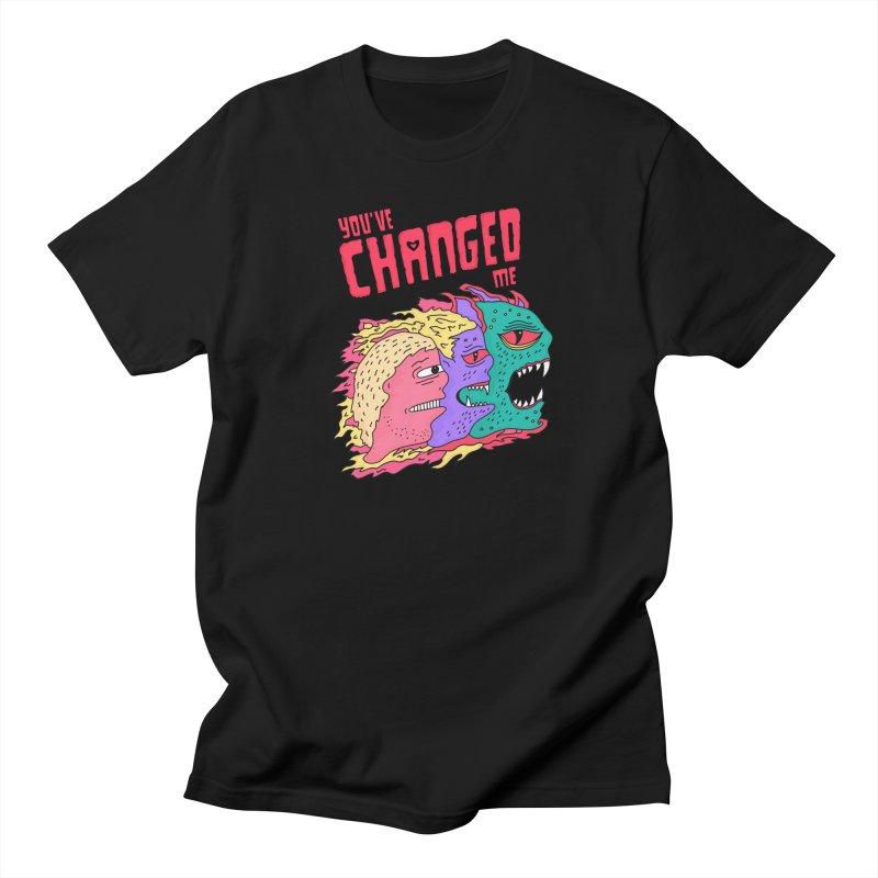 You've Changed Me Women's Regular Unisex T-Shirt by darruda's Artist Shop