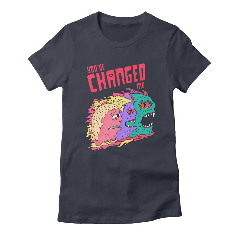 You've Changed Me Women's Fitted T-Shirt by darruda's Artist Shop