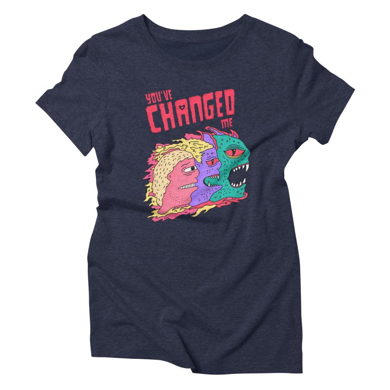 You've Changed Me Women's Triblend T-Shirt by darruda's Artist Shop