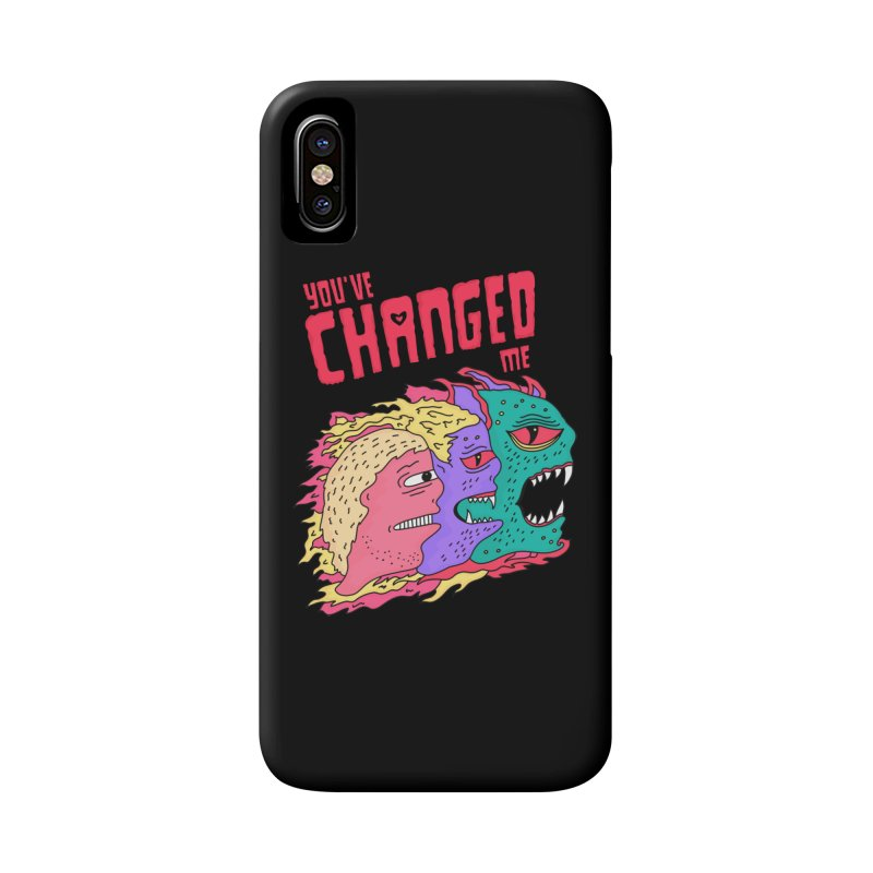 You've Changed Me Accessories Phone Case by darruda's Artist Shop