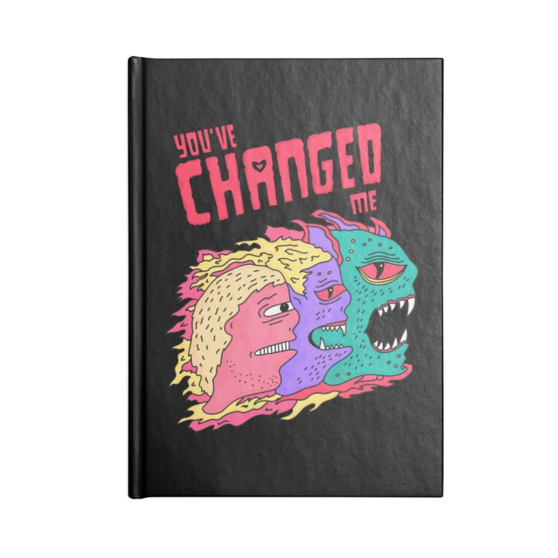 You've Changed Me Accessories Blank Journal Notebook by darruda's Artist Shop