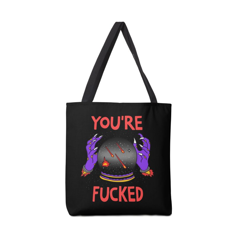 You're Fucked Accessories Tote Bag Bag by darruda's Artist Shop