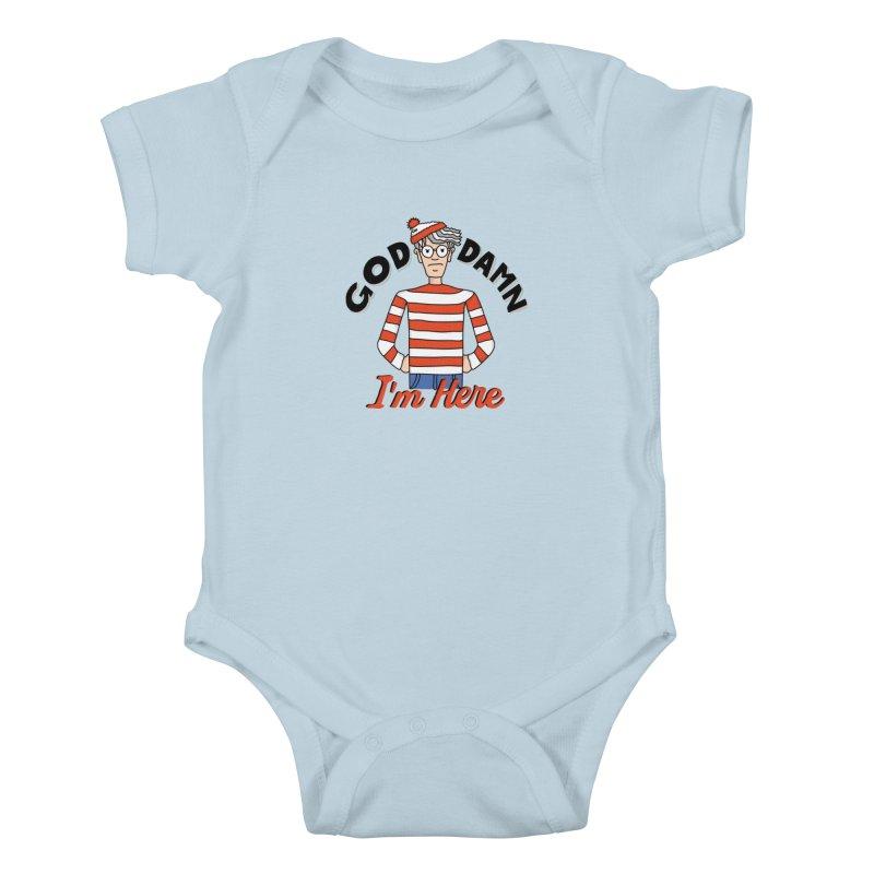 God Damn I'm Here Kids Baby Bodysuit by darruda's Artist Shop