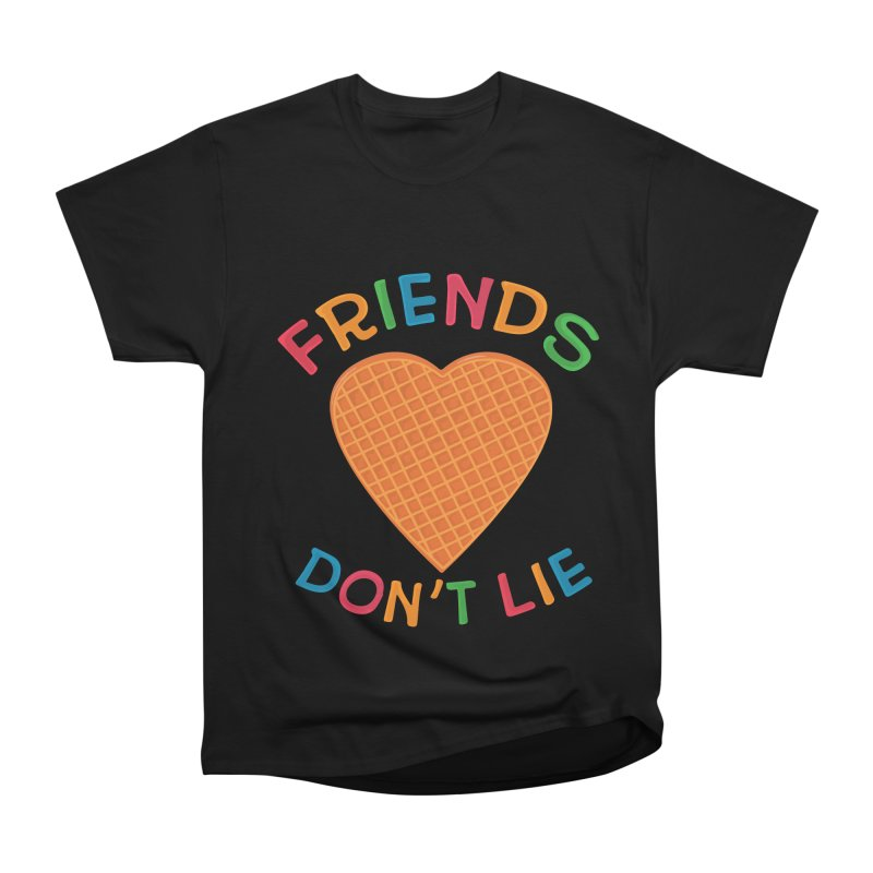 Friends Don't Lie Women's Heavyweight Unisex T-Shirt by darruda's Artist Shop