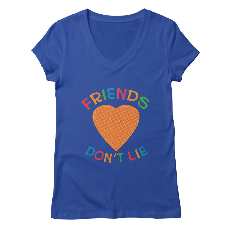 Friends Don't Lie Women's Regular V-Neck by darruda's Artist Shop