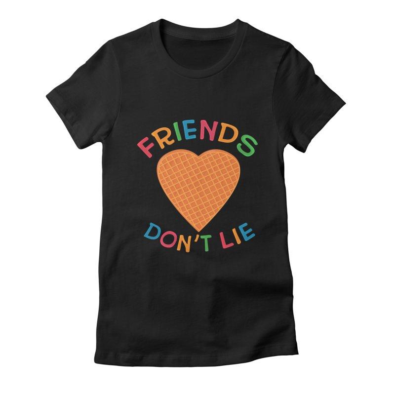 Friends Don't Lie Women's Fitted T-Shirt by darruda's Artist Shop