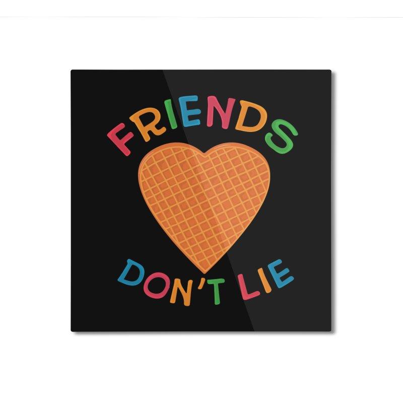 Friends Don't Lie Home Mounted Aluminum Print by darruda's Artist Shop