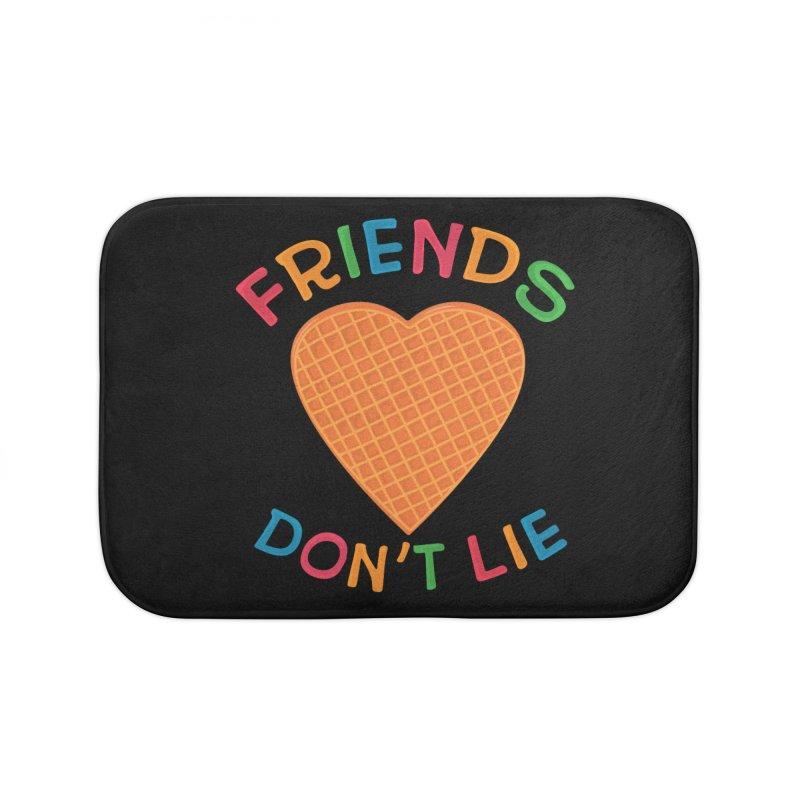Friends Don't Lie Home Bath Mat by darruda's Artist Shop
