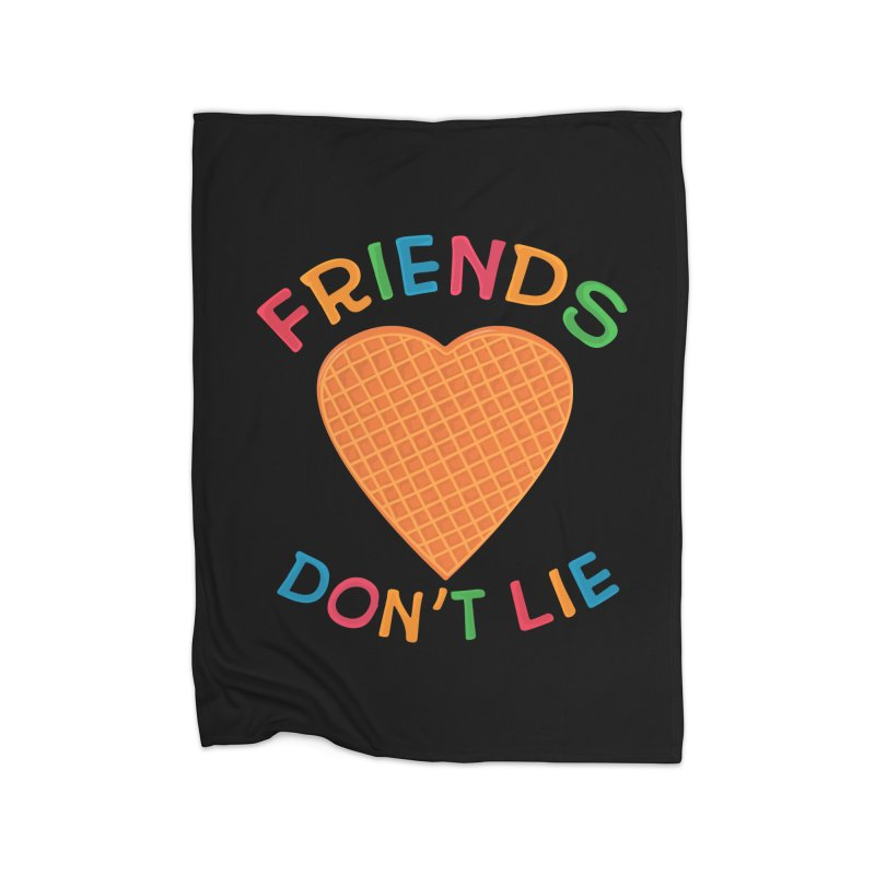 Friends Don't Lie Home Fleece Blanket Blanket by darruda's Artist Shop