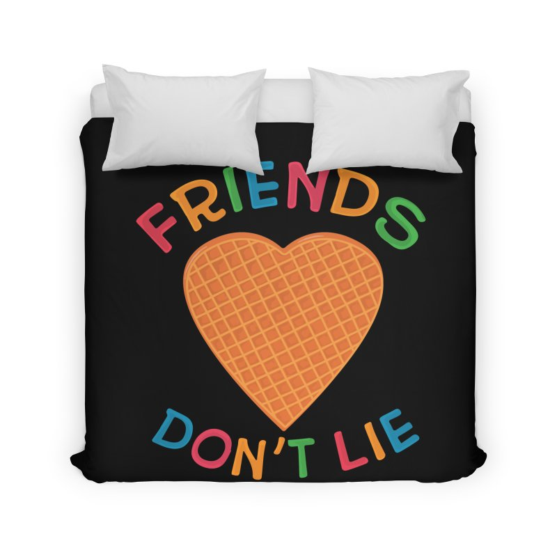 Friends Don't Lie Home Duvet by darruda's Artist Shop
