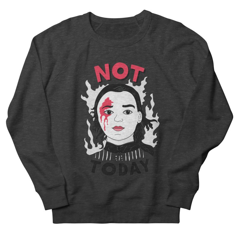Not Today Women's French Terry Sweatshirt by darruda's Artist Shop