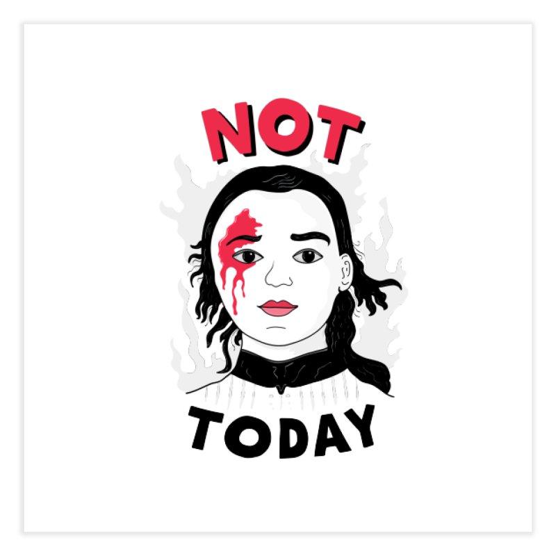 Not Today Home Fine Art Print by darruda's Artist Shop