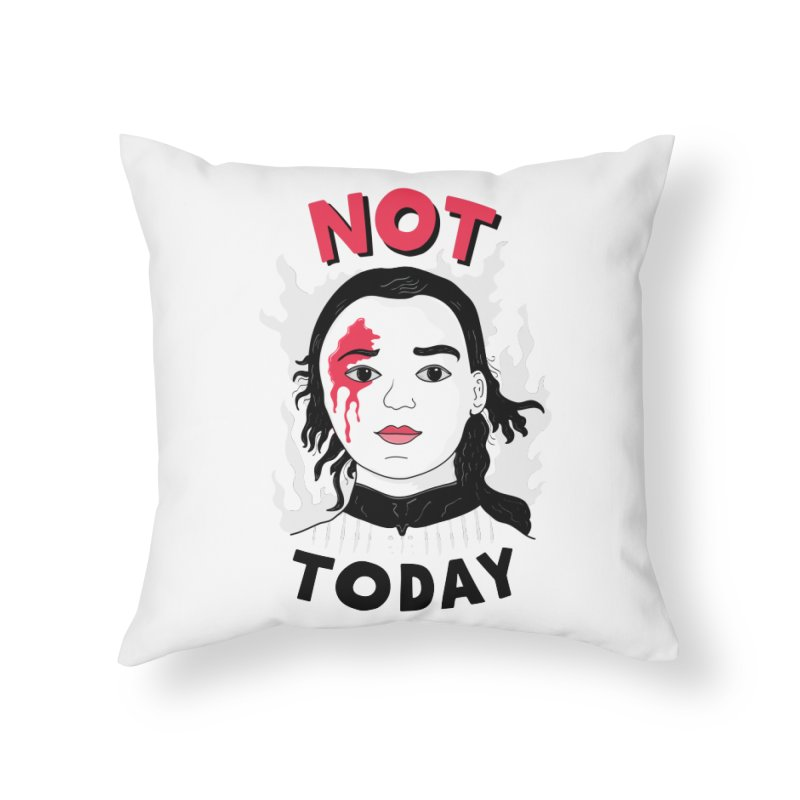 Not Today Home Throw Pillow by darruda's Artist Shop