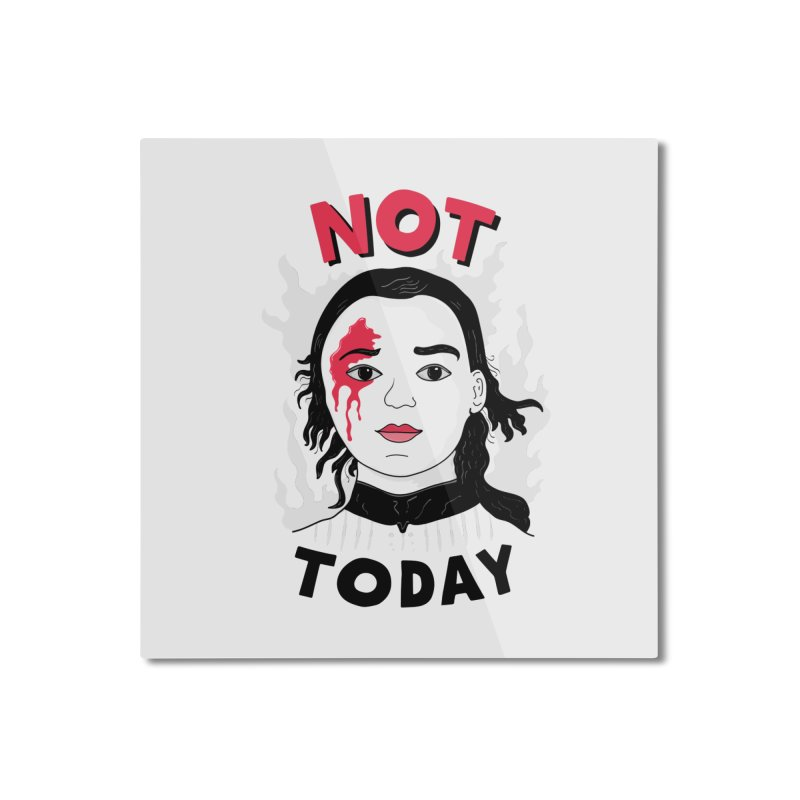 Not Today Home Mounted Aluminum Print by darruda's Artist Shop