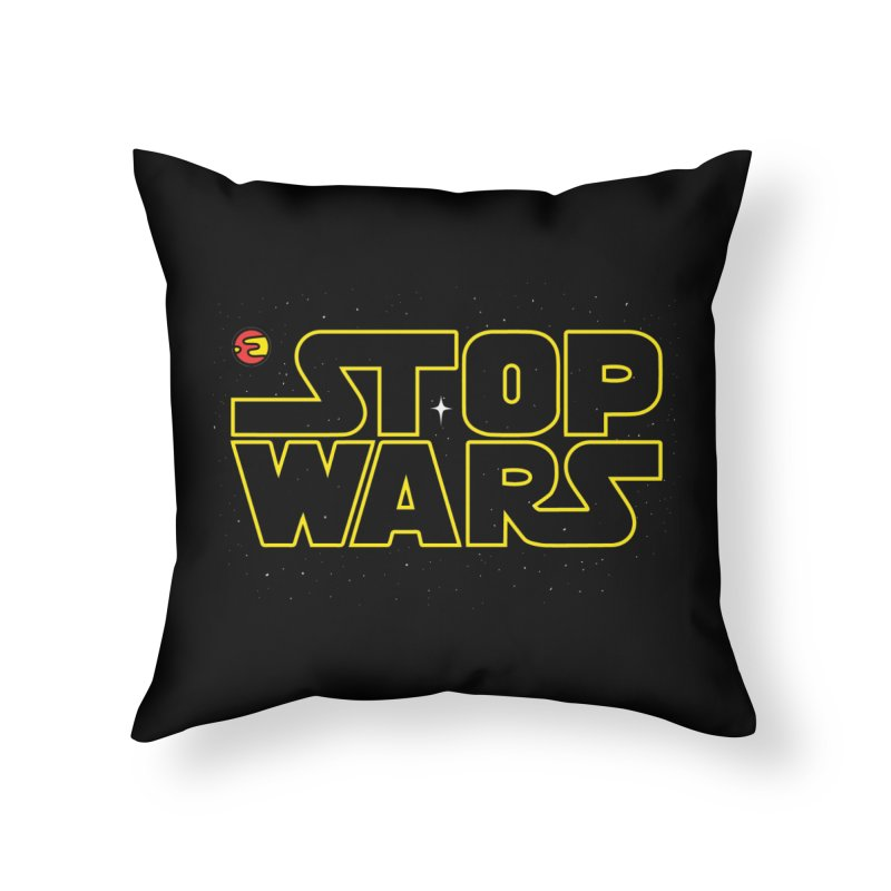 Stop Wars Home Throw Pillow by darruda's Artist Shop